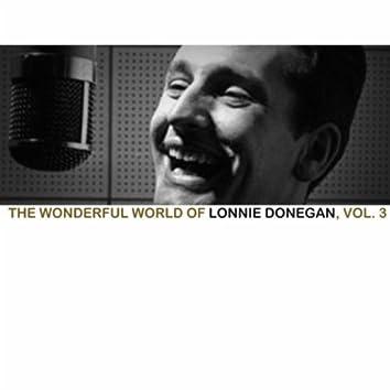 The Wonderful World Of Lonnie Donegan, Vol. 3