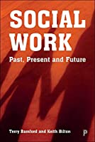Social Work: Past, Present and Future