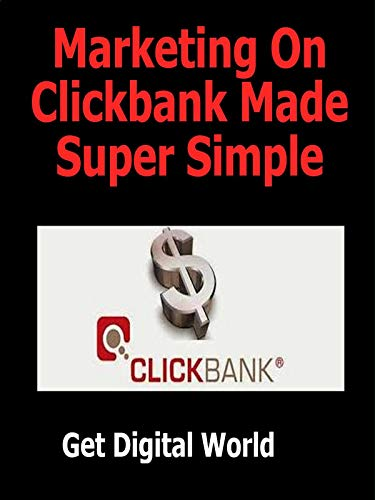 Marketing On Clickbank Made Super Simple