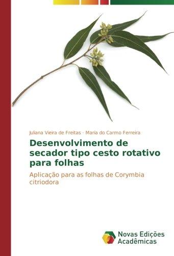 Desenvolvimento de secador tipo cesto rotativo para folhas