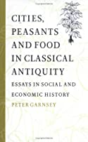 Cities Peasants Food Classicl Antiq