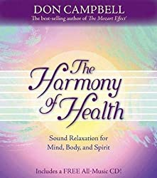 The Harmony of Health: Sound Relaxation for Mind, Body, and Spirit: Don Campbell