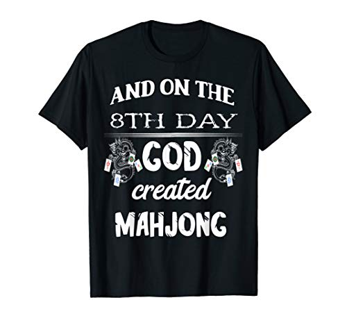 And On The 8th Day God Created Mahjong Tiles Mah Jongg Game T-Shirt