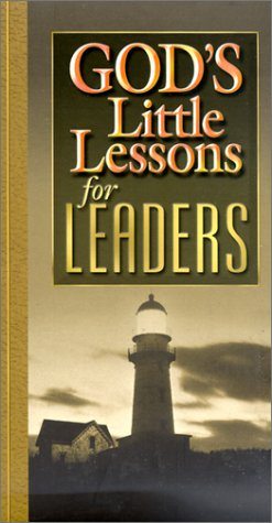 Gods Little Lessons For Leaders Gods Little Lessons On Life