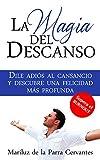 La magia del descanso: Dile adiós al cansancio y descubre una felicidad más profunda (Spanish Edition)