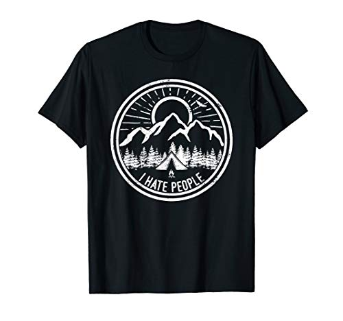 I Hate People Camping Shirt Hiking Outdoor Funny Camp Lovers T-Shirt
