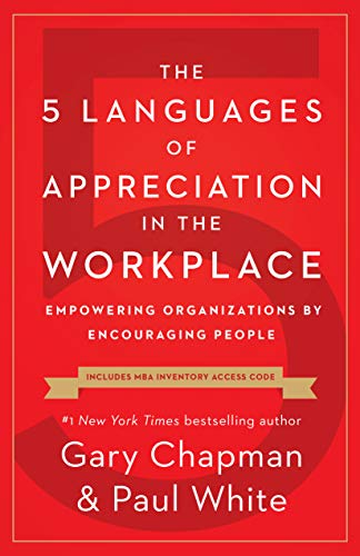 Real Estate Investing Books! - The 5 Languages of Appreciation in the Workplace: Empowering Organizations by Encouraging People