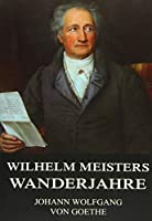 Goethe, J: Wilhelm Meisters Wanderjahre