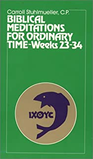 Biblical Meditations for Ordinary Time: Part III, Weeks 23 to 34