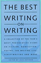 The Best Writing on Writing: v. 1: A Collection of the Year's Most Provocative Views on Fiction, Nonfiction, Poetry, the Writing Life and More