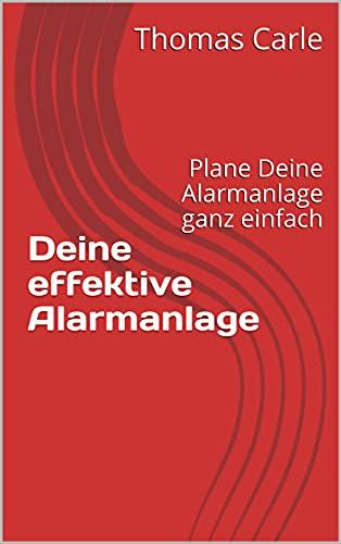 Deine effektive Alarmanlage: Plane Deine Alarmanlage ganz einfach