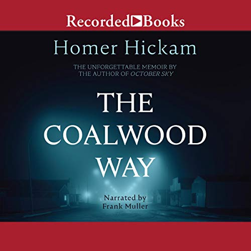 The Coalwood Way Audiobook By Homer Hickam cover art