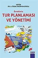 Örneklerle Tur Planlamasi ve Yönetimi