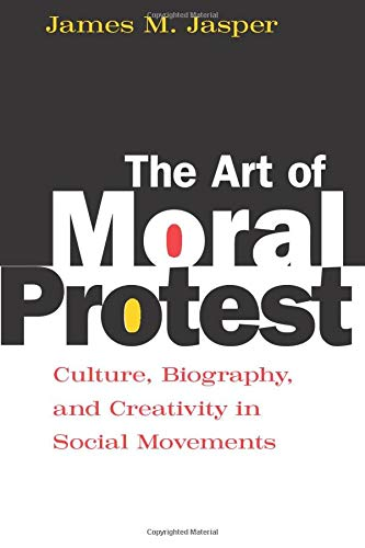 The Art of Moral Protest: Culture, Biography, and...