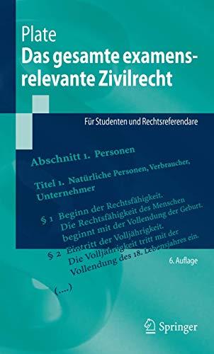 Das gesamte examensrelevante Zivilrecht: Für Studenten und Rechtsreferendare (Springer-Lehrbuch)