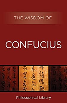 The Wisdom of Confucius by [Philosophical Library/Open Road, Philosophical Library]