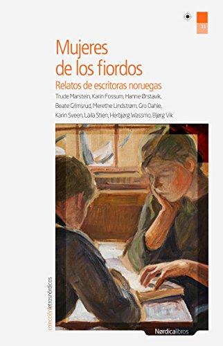 Mujeres de los fiordos: Relatos de escritoras noruegas (Letras Nórdicas nº 11) de [Cristina Gómez Baggethun]