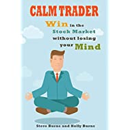 Calm Trader: Win in the Stock Market without Losing Your Mind