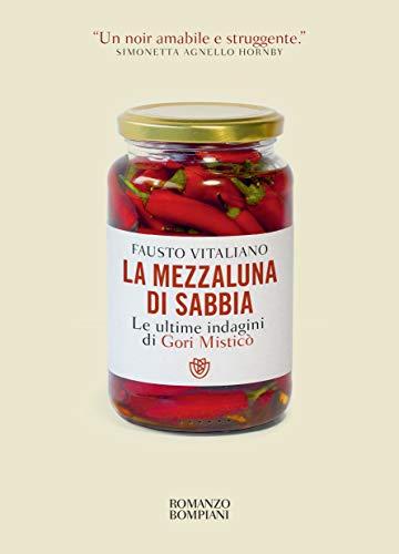 La mezzaluna di sabbia: Le ultime indagini di Gori Misticò (Italian Edition)