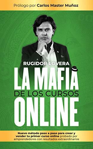 La Mafia de los Cursos Online: Nuevo Método Paso A Paso...