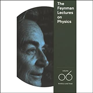 The Feynman Lectures on Physics: Volume 6, Kinetics and Heat cover art
