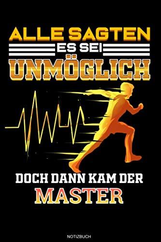 Alle Sagten Es Sei Unmöglich Doch Dann Kam Der Master: Liniertes Notizbuch Master Abschluss...