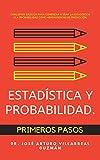 Estadística y probabilidad.: Primeros pasos.