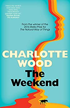 The Weekend by [Charlotte Wood]