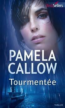 Tourmentée : T1 - Les enquêtes de Kate Lange (French Edition) by [Pamela Callow]