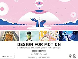 Design for Motion: Fundamentals and Techniques of Motion Design, 2nd Ed from Focal Press and Routledge