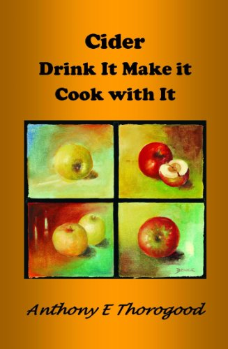 CIDER - Drink it Make it Cook with it: ***Scrumpy - how do they make it?*** (English Edition)