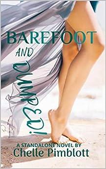 Barefoot and Dumped by [Chelle Pimblott]