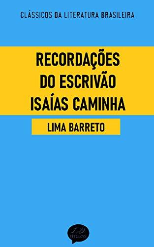 Recordações do Escrivão Isaías Caminha: Clássicos de Lima Barreto