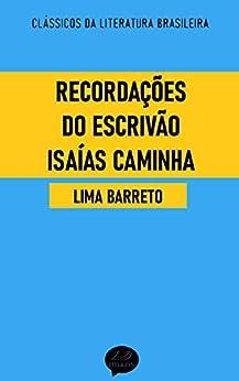 Recordações do Escrivão Isaías Caminha: Clássicos de Lima Barreto por [Lima Barreto]