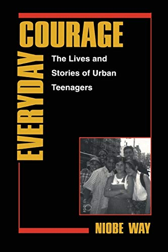 Everyday Courage: The Lives and Stories of Urban Teenagers (Qualitative Studies in Psychology, 10)