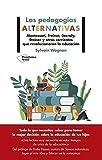 Las pedagogías alternativas: Montessori, Freinet, Decroly, Steiner y otras corrientes que revolucionaron la educación (Plataforma Actual)