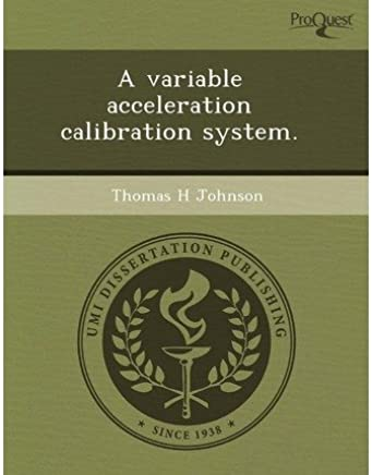 [(A Variable Acceleration Calibration System.)] [ By (author) Clara Rosalia Alvarez-Chavez, By (author) Thomas H Johnson ] [September, 2011]
