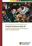 Projeto Professor Nota 10: Projeto Campeão do Concurso Professor Nota 10, de Rolândia-PR