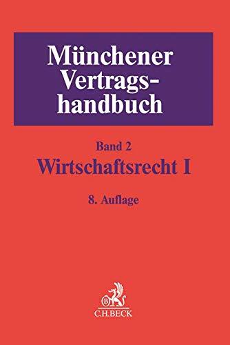 Münchener Vertragshandbuch Bd. 2: Wirtschaftsrecht I