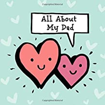 All About My Dad: A daddy and me story a child can draw or write for Father's Day or anytime