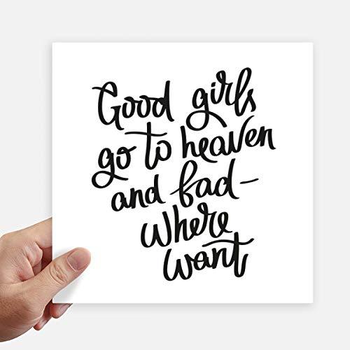 DIYthinker Good Girls Go to Heaven and Bad Ou Autocollant carré 20CM Mur Valise pour Ordinateur Portable Motobike Decal 4Pcs 20cm x 20cm Multicolor