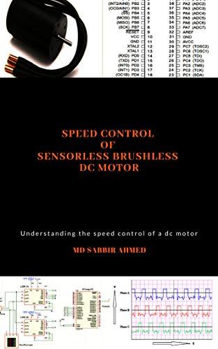 Speed Control of Sensorless Brushless DC Motor: brushless dc motor controller,permanent magnet dc motor,large dc motors,brushless electric motor,brushless dc motor,dc motors (English Edition)