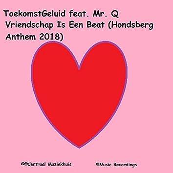Vriendschap is een Beat (Hondsberg Anthem 2018)