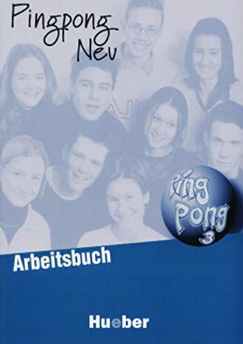 PINGPONG NEU 3 Arbeitsbuch (ejerc.): Arbeitsbuch 3