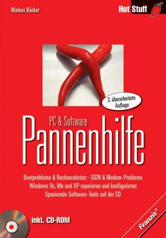 PC- & Software-Pannenhilfe. Bootprobleme & Rechnerabsturz - ISDN & Modem-Probleme - Windows 9X, ME und XP reparieren und konfigurieren - Spannende Software-Tools auf der CD