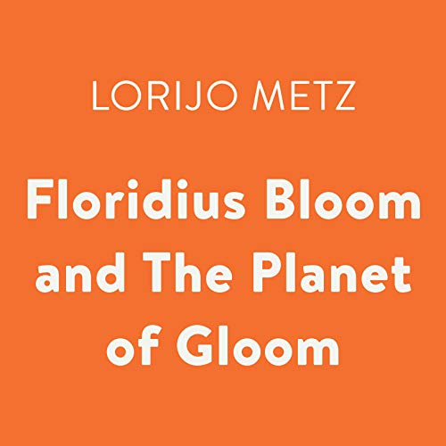 Floridius Bloom and the Planet of Gloom Titelbild