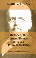 History of the German Element in Texas from 1820-1850: and Historical Sketches of the German Texas Singers' League and Houston Turnverein from 1853- 1913