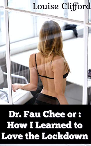 Dr. Fau Chee or: How I Learned to Love the Lockdown (English Edition)