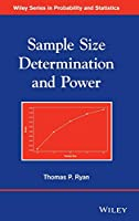 Sample Size Determination and Power (Wiley Series in Probability and Statistics)