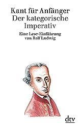 Kant Der kategorische Imperativ
